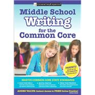 Middle School Writing for the Common Core by Learningexpress, 9781611030471
