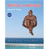 Medical Language Immerse Yourself PLUS MyMedicalTerminologyLab with Pearson eText -- Access Card Package by Turley, Susan M., 9780134320472