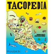 Tacopedia by Holtz, Deborah; Mena, Juan Carlos; Redzepi, René, 9780714870472