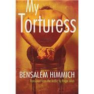 My Torturess by Himmich, Bensalem; Allen, Roger, 9780815610472
