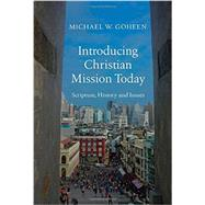 Introducing Christian Mission Today by Goheen, Michael W., 9780830840472