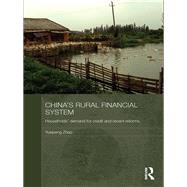 China's Rural Financial System: Households' Demand for Credit and Recent Reforms by Zhao; Yuepeng, 9781138970472