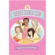 The Secret Cookie Club by Freeman, Martha, 9781481410472