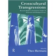 Crosscultural Transgressions: Research Models in Translation: v. 2: Historical and Ideological Issues by Hermans; Theo, 9781900650472