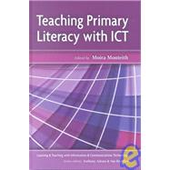 Teaching Primary Literacy With Ict by Monteith, Moira, 9780335210473