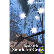 Beneath the Southern Cross by Albertson, C. E., 9780595140473