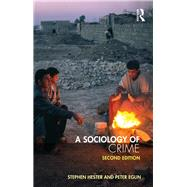 A Sociology of Crime: Second edition by Hester; Stephen, 9781138960473