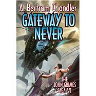 Gateway to Never by Chandler, A. Bertram, 9781476780474