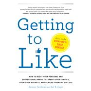 Getting to Like by Goldman, Jeremy; Zagat, Ali, 9781632650474
