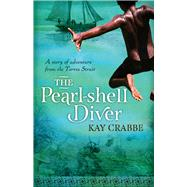 The Pearl-shell Diver by Crabbe, Kay, 9781760290474