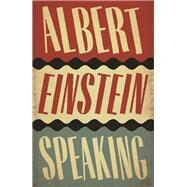 Albert Einstein Speaking by Gadney, R. J., 9781786890474