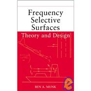 Frequency Selective Surfaces : Theory and Design by Munk, Ben A., 9780471370475