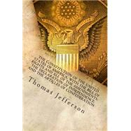 The Constitution of the United States of America, with the Bill of Rights and all of the Amendments; The Declaration of Independence; and the Articles of Confederation by Thomas Jefferson, 9781492200475