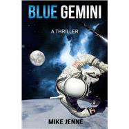 Blue Gemini: A Thriller by Jenne, Michael, 9781631580475