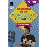 La práctica de los monólogos cómicos/ The practice of comic monologues by Córdaba, Gabriel, 9788494650475