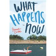 What Happens Now by Castle, Jennifer, 9780062250476