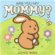 Are You My Mommy? by Wan, Joyce, 9780545540476