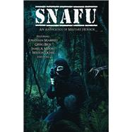 Snafu by Maberry, Jonathan; Ochse, Weston; Beck, Greig; Moore, James A., 9780994630476