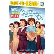 Women Who Launched the Computer Age by Calkhoven, Laurie; Petersen, Alyssa, 9781481470476
