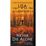 Never Die Alone by Jackson, Lisa, 9781496700476