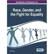 Handbook of Research on Race, Gender, and the Fight for Equality by Prescott, Julie, 9781522500476