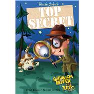 Uncle John's Top Secret Bathroom Reader For Kids Only! Collectible Edition by Unknown, 9781626860476