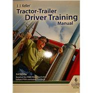 Tractor-Trailer Driver Training Manual by JJ Keller, 9781680080476