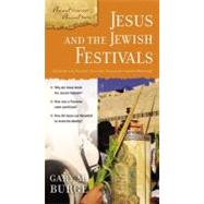 Jesus and the Jewish Festivals by Burge, Gary M., 9780310280477