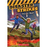 Disaster Strikes #4: Volcano Blast by Kennedy, Marlane, 9780545530477