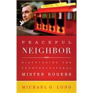 Peaceful Neighbor by Long, Michael G., 9780664260477