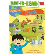 Living in . . . China by Perkins, Chloe; Woolley, Tom, 9781481460477