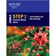 USMLE Step 1 Lecture Notes 2016: Immunology and Microbiology by Unknown, 9781506200477