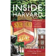 Inside Harvard A Student-Written Guide to the History and Lore of America's Oldest University by Unknown, 9781612370477