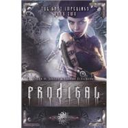 Prodigal & Riven: The Lost Imperials by Ficklin, Sherry; Jolley, Tyler, 9781634220477