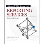 Microsoft SQL Server 2012 Reporting Services 4/E by Larson, Brian, 9780071760478