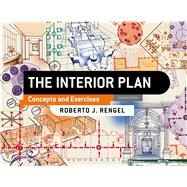 The Interior Plan Concepts and Exercises by Rengel, Roberto J., 9781501310478