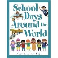 School Days Around the World by Ruurs, Margriet; Feagan, Alice, 9781771380478