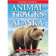 Animal Tracks of Alaska by Sheldon, Ian; Hartson, Tamara, 9781772130478