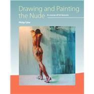 Drawing and Painting the Nude by Tyler, Philip, 9781785000478