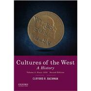Cultures of the West A History, Volume 2: Since 1350 by Backman, Clifford R., 9780190240479