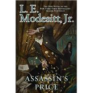 Assassin's Price by Modesitt, Jr., L. E., 9780765390479