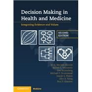 Decision Making in Health and Medicine by Hunink, M. G. Myriam; Weinstein, Milton C.; Wittenberg, Eve; Drummond, Michael F.; Pliskin, Joseph S., 9781107690479