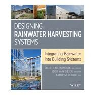 Designing Rainwater Harvesting Systems Integrating Rainwater into Building Systems