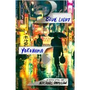 Blue Light Yokohama by Obregon, Nicolas, 9781250110480