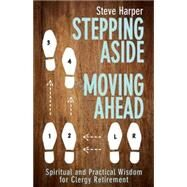 Stepping Aside, Moving Ahead by Harper, Steve, 9781501810480