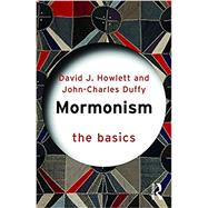 Mormonism: The Basics by Duffy; John Charles, 9781138020481