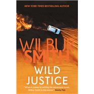 Wild Justice by Smith, Wilbur A., 9781499860481