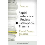Rapid Reference Review in Orthopedic Trauma Pivotal Papers Revealed by Hak, David J., 9781617110481