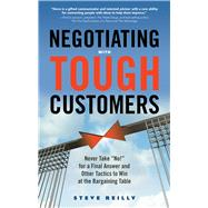 Negotiating With Tough Customers by Reilly, Steve, 9781632650481