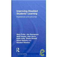 Improving Disabled Students' Learning: Experiences and Outcomes by Fuller; Mary, 9780415480482